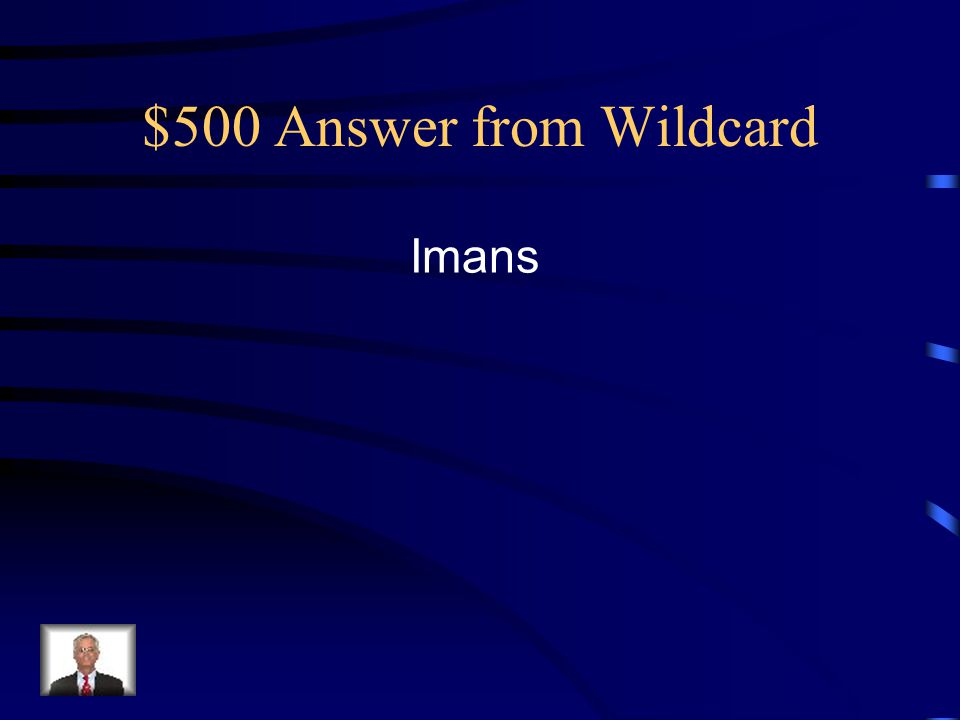 $500 Answer from Wildcard Imans