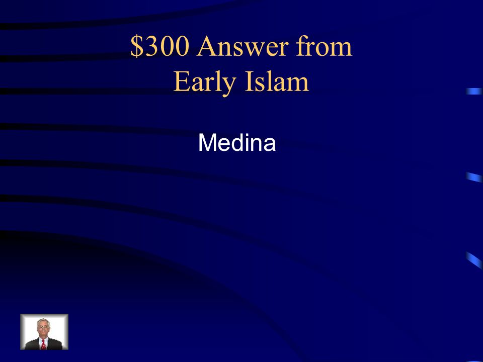 $300 Answer from Early Islam Medina