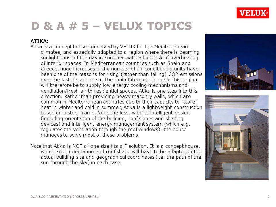 D&A SCO PRESENTATION/070523/LFE/REL/ 8 D & A # 5 – VELUX TOPICS International VELUX Award: The last IVA was a great success.