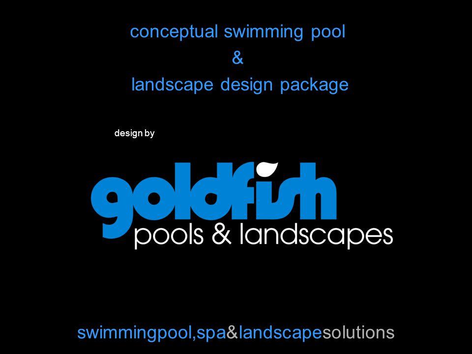conceptual swimming pool & landscape design package design by swimmingpool,spa&landscapesolutions