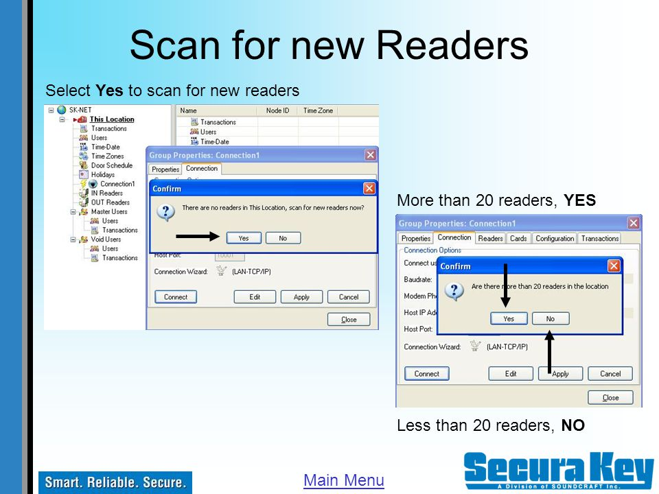Scan for new Readers Select Yes to scan for new readers More than 20 readers, YES Less than 20 readers, NO Main Menu