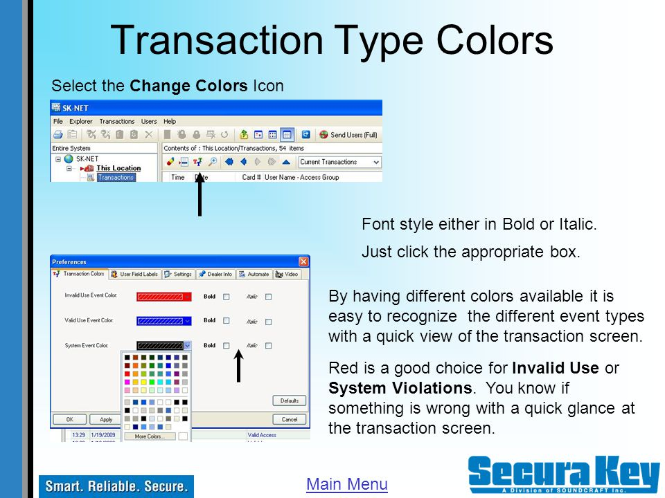 Transaction Type Colors Select the Change Colors Icon By having different colors available it is easy to recognize the different event types with a qu