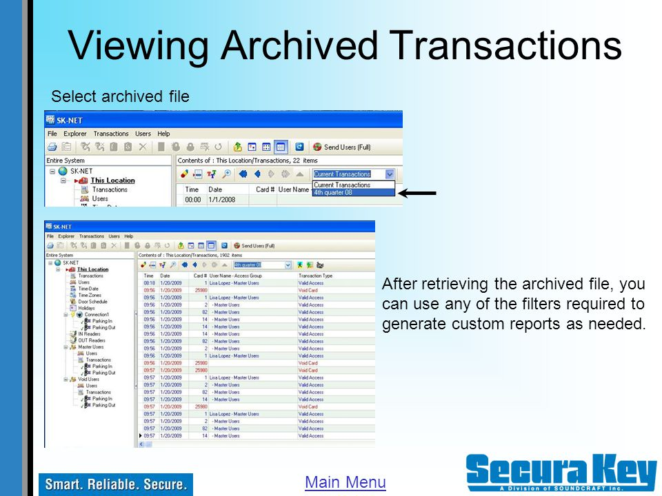Viewing Archived Transactions Select archived file After retrieving the archived file, you can use any of the filters required to generate custom repo