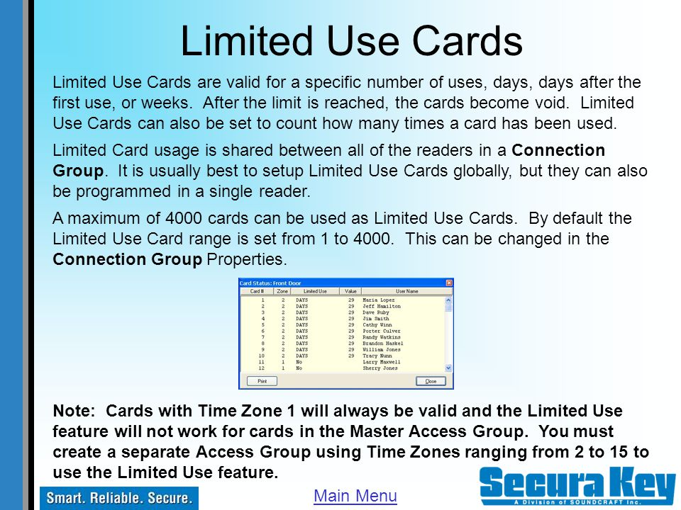 Limited Use Cards Limited Use Cards are valid for a specific number of uses, days, days after the first use, or weeks. After the limit is reached, the