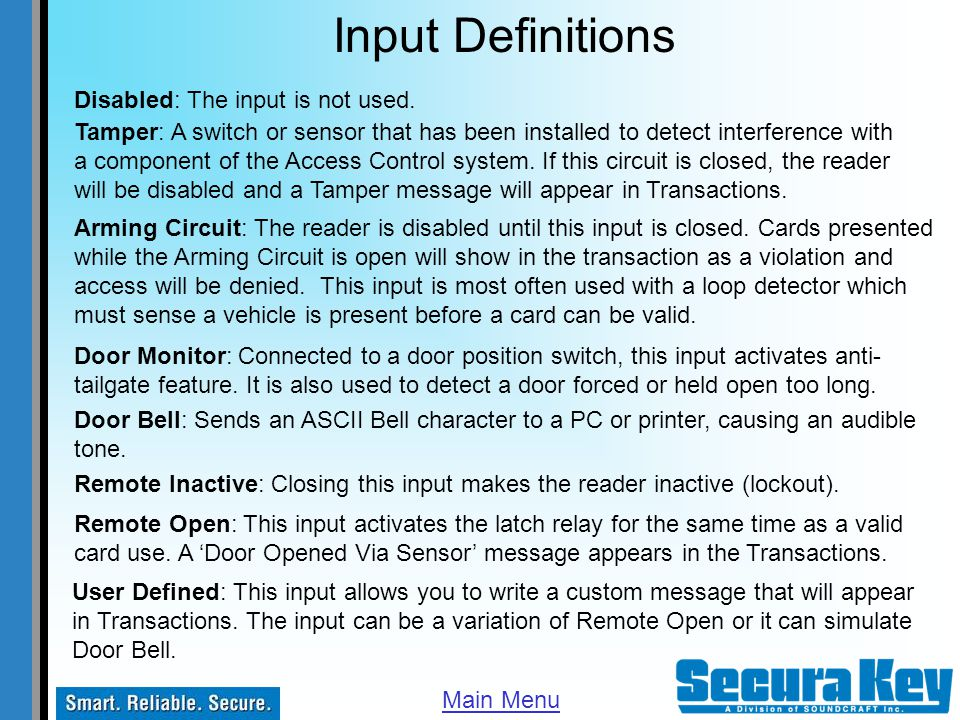 Input Definitions Disabled: The input is not used. Tamper: A switch or sensor that has been installed to detect interference with a component of the A