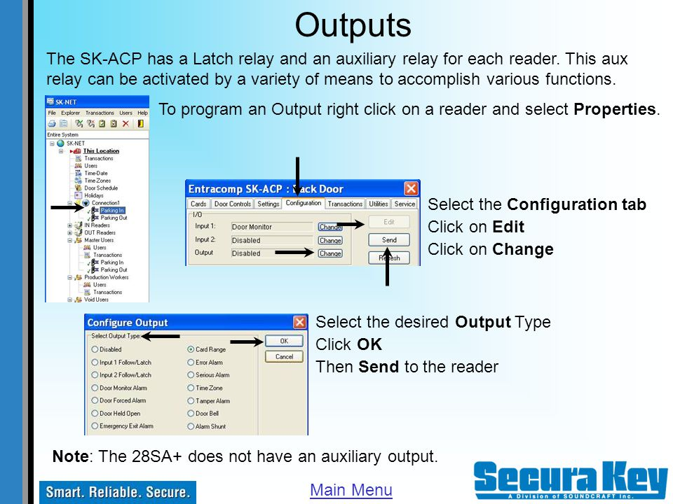 Outputs Note: The 28SA+ does not have an auxiliary output. The SK-ACP has a Latch relay and an auxiliary relay for each reader. This aux relay can be