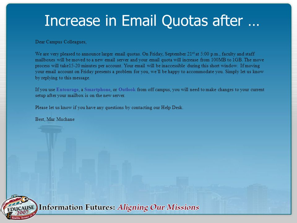 Increase in Email Quotas after … Dear Campus Colleagues, We are very pleased to announce larger email quotas.