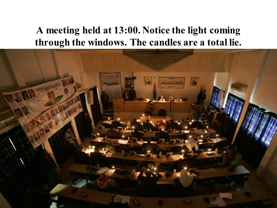 A meeting held at 13:00. Notice the light coming through the windows. The candles are a total lie.