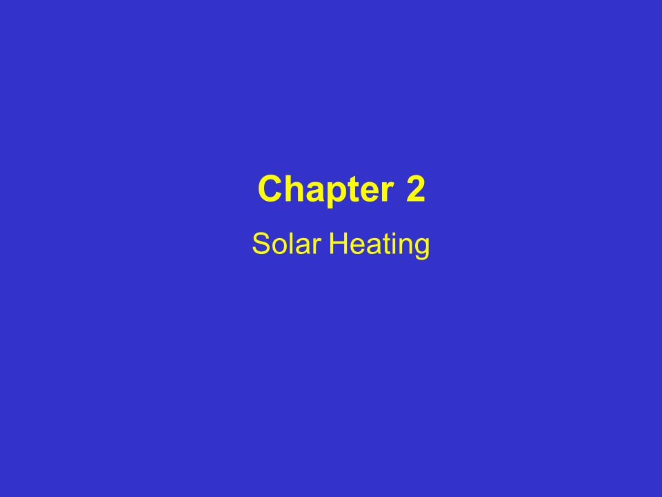 Chapter 2 Solar Heating