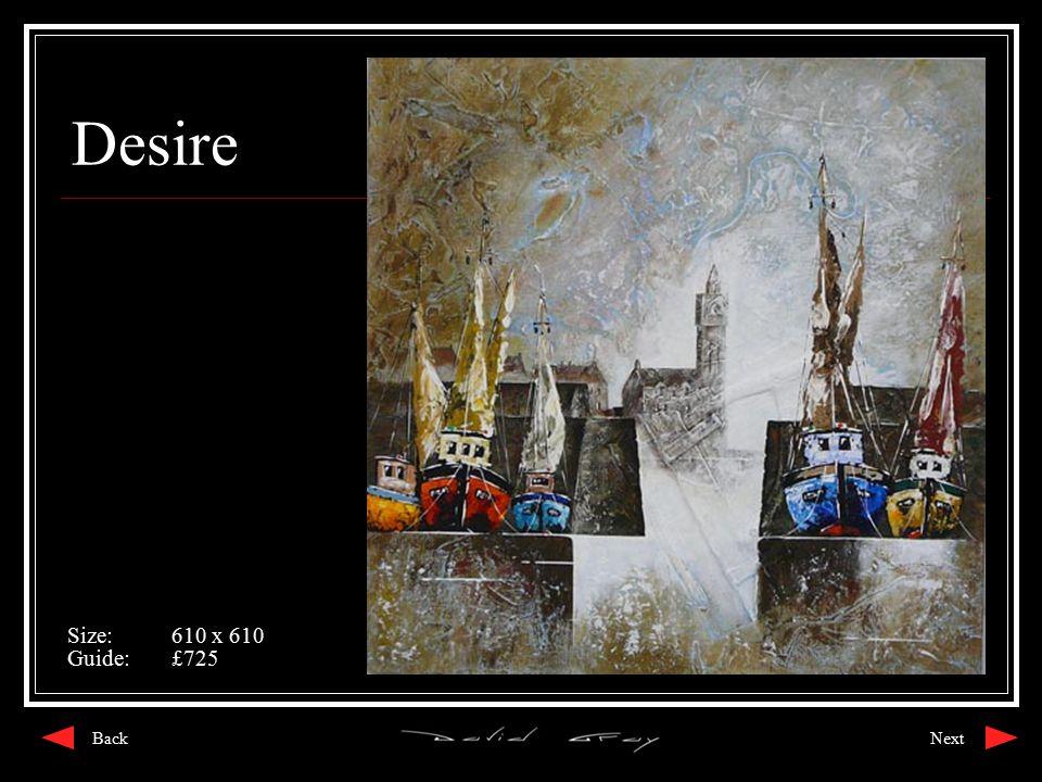 Desire Size:610 x 610 Guide:£725 NextBack