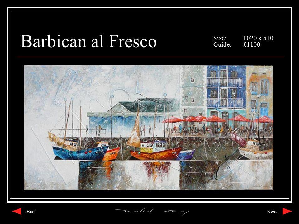 Barbican al Fresco Size:1020 x 510 Guide:£1100 NextBack