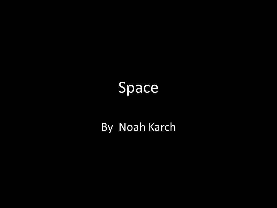 Space By Noah Karch