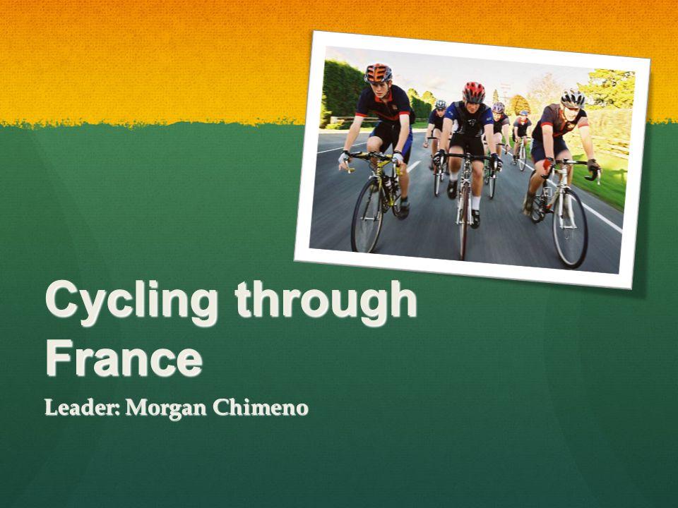 Cycling through France Leader: Morgan Chimeno