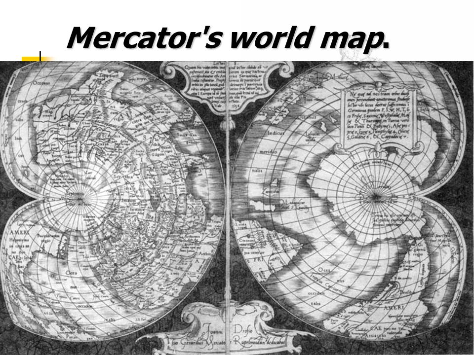 Mercator s world map.