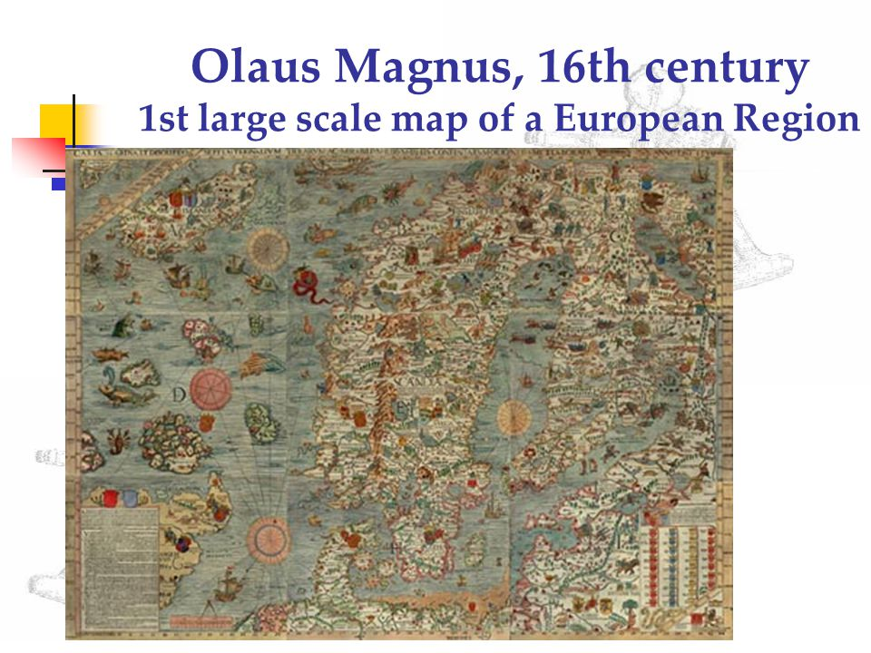 Olaus Magnus, 16th century 1st large scale map of a European Region