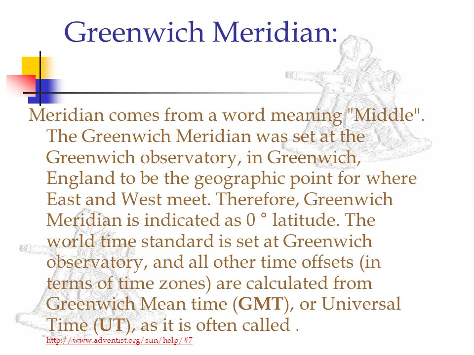 Greenwich Meridian: Meridian comes from a word meaning