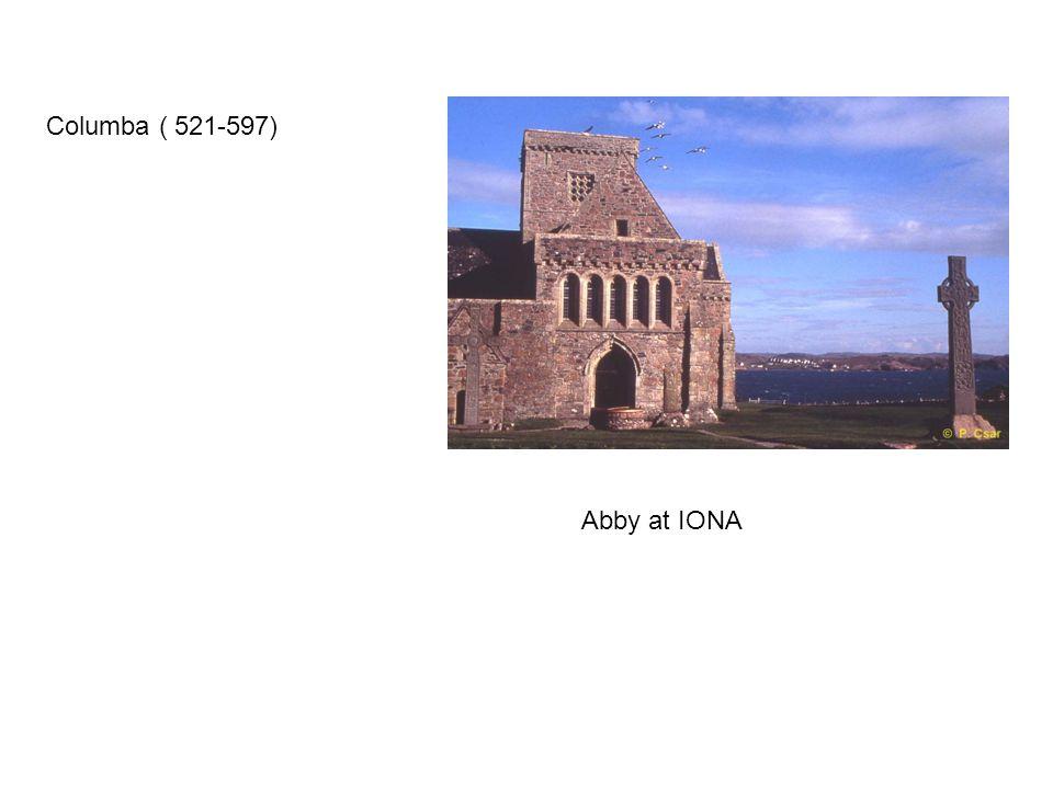Columba ( 521-597) Abby at IONA