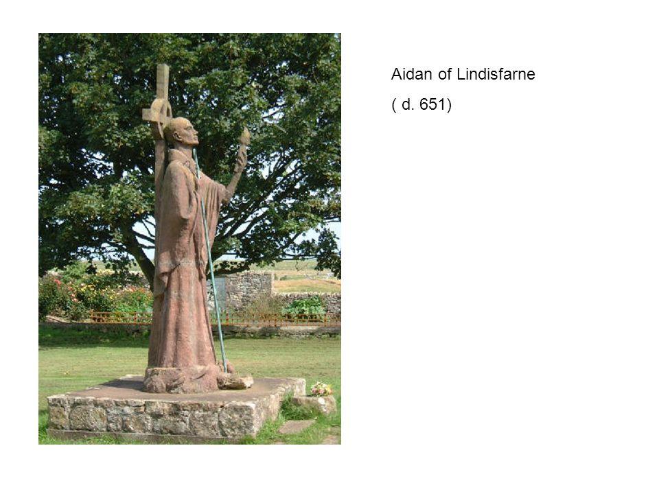 Aidan of Lindisfarne ( d. 651)