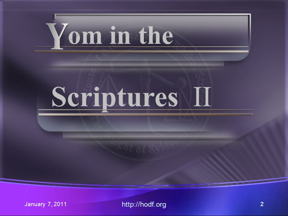 January 7, 2011 http://hodf.org 22 om in the Scriptures II