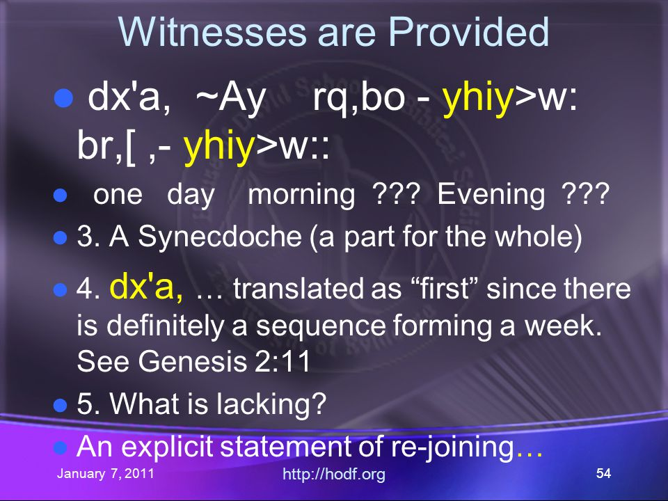 January 7, 2011 http://hodf.org 54 Witnesses are Provided dx a, ~Ay rq,bo - yhiy>w: br,[,- yhiy>w:: one day morning ??.