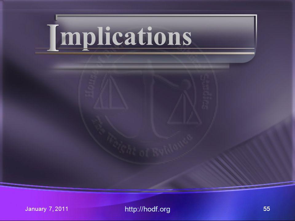 January 7, 2011 http://hodf.org 55 mplications