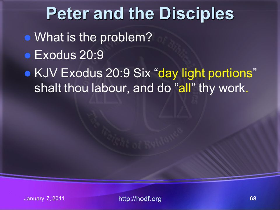 January 7, 2011 http://hodf.org 68 Peter and the Disciples What is the problem.