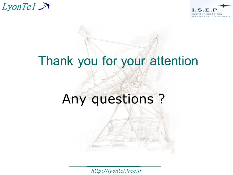 Thank you for your attention Any questions http://lyontel.free.fr