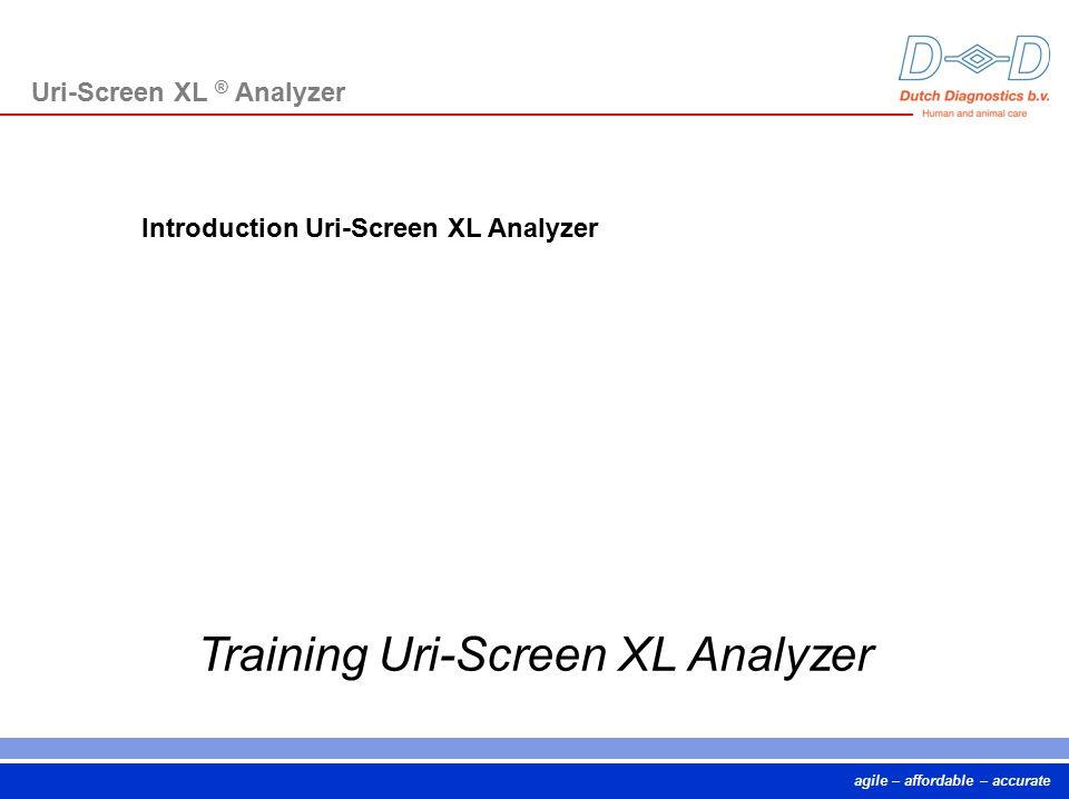 agile – affordable – accurate Training Uri-Screen XL Analyzer Uri-Screen XL ® Analyzer Introduction Uri-Screen XL Analyzer