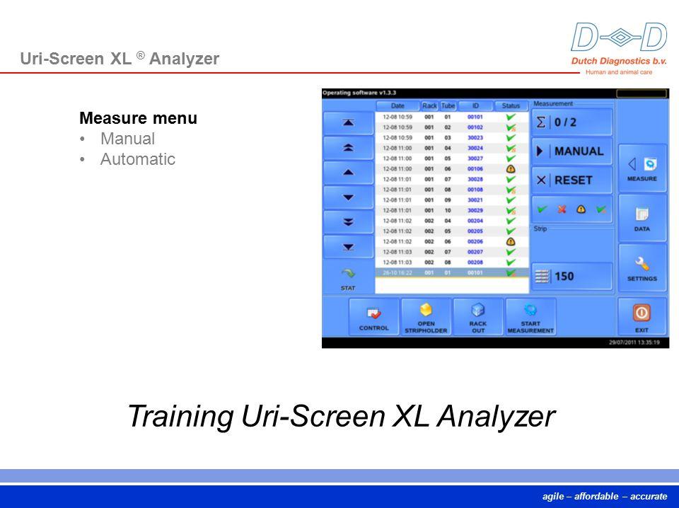 agile – affordable – accurate Training Uri-Screen XL Analyzer Uri-Screen XL ® Analyzer Measure menu Manual Automatic