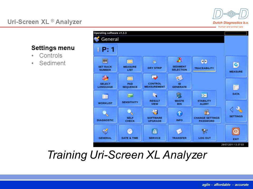 agile – affordable – accurate Training Uri-Screen XL Analyzer Uri-Screen XL ® Analyzer Settings menu Controls Sediment