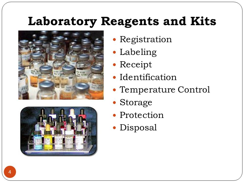 Reagent/Kit Storage  All reagents shall be properly stored according to manufacturer's instructions.