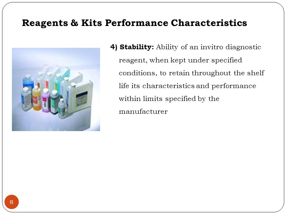 Reagents & Kits Performance Characteristics 5) BATCH/LOT # Diagnostic reagent applications require products with very precise specifications Level of impurities in raw materials used in making diagnostic reagents, can vary from batch to batch leading to unacceptable variation in the performance of the reagents Concentration, specificity, ph etc, of the various components of the reagent/kit can vary from batch to batch 9