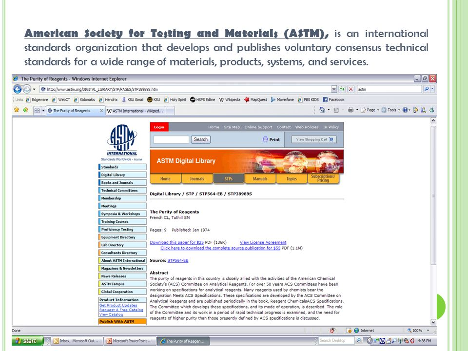 American Society for Testing and Materials (ASTM), is an international standards organization that develops and publishes voluntary consensus technical standards for a wide range of materials, products, systems, and services.