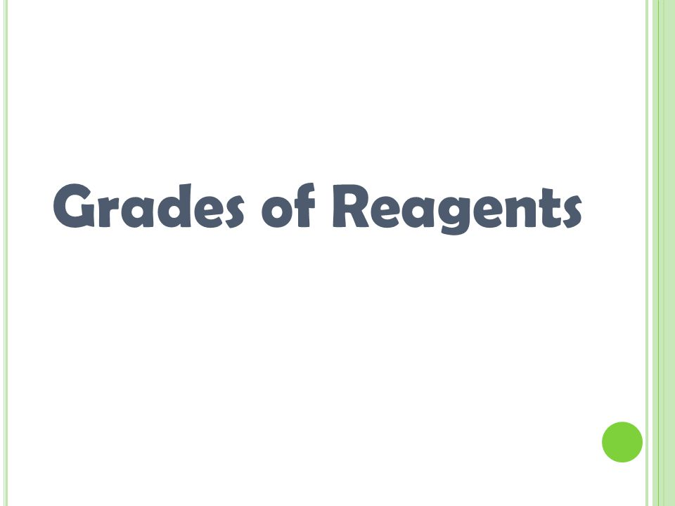 Grades of Reagents