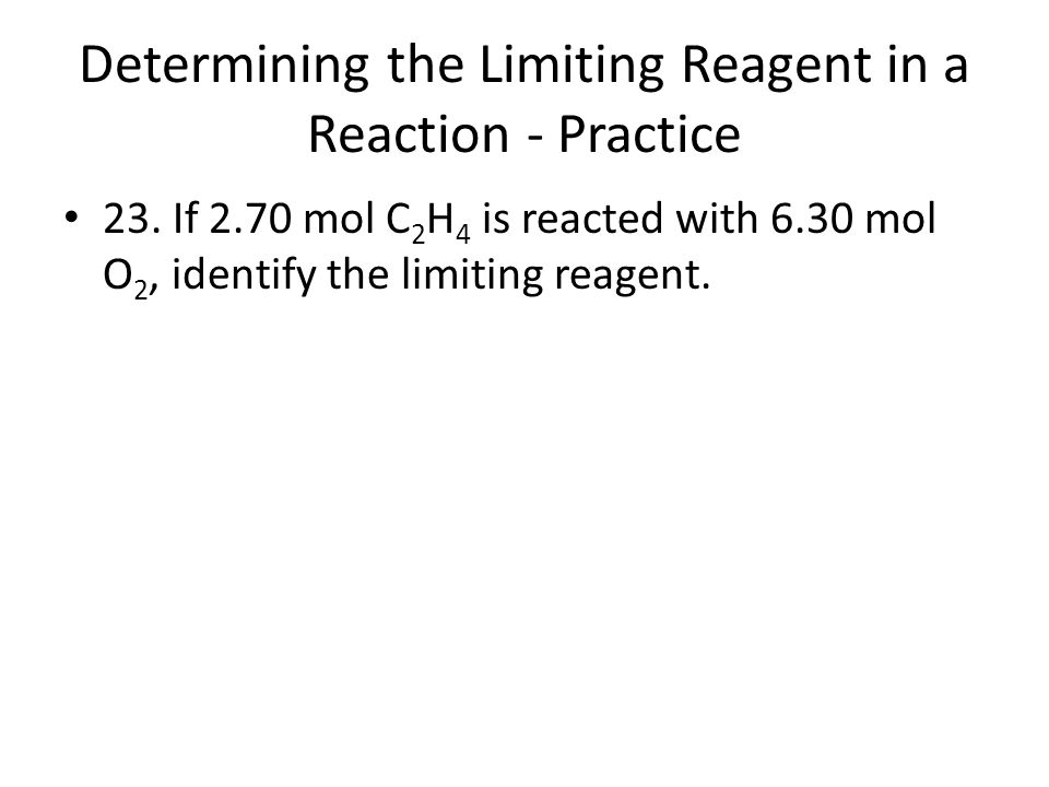 Determining the Limiting Reagent in a Reaction - Practice 24.