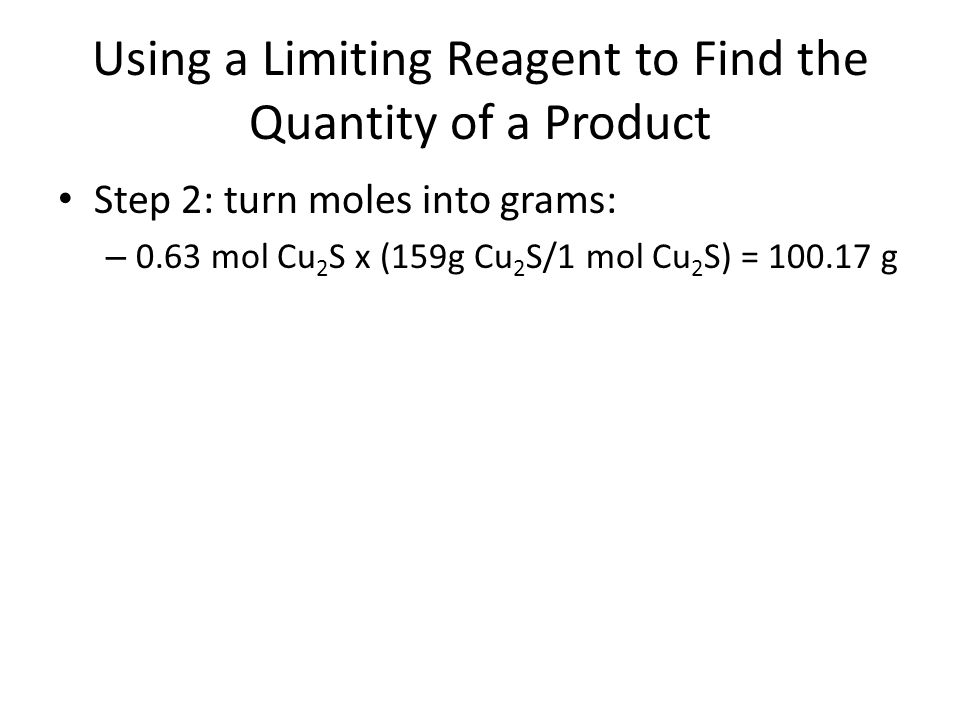 Using a Limiting Reagent to Find the Quantity of a Product 25.