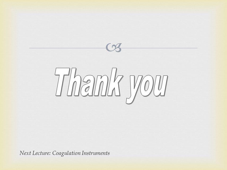  Next Lecture: Coagulation Instruments