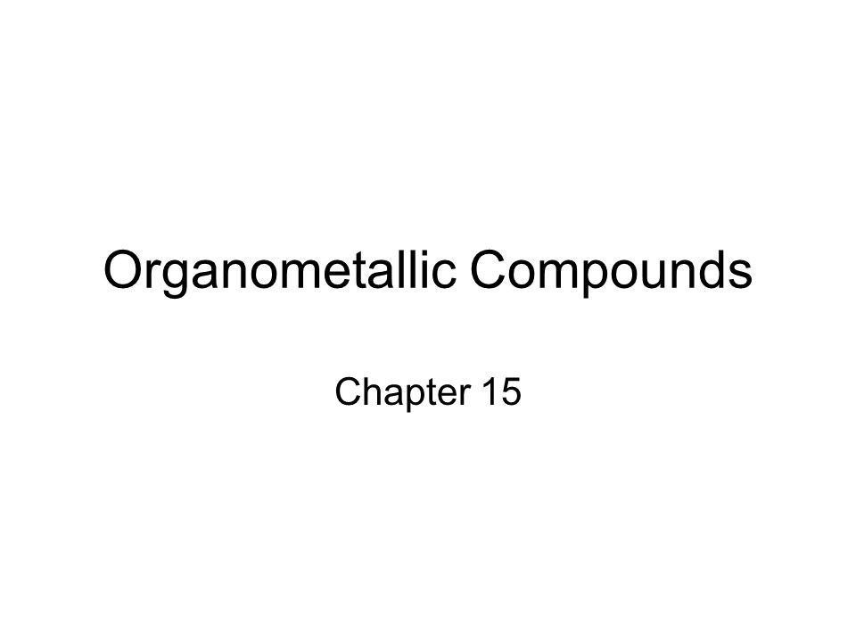 Organometallic Compounds Chapter 15