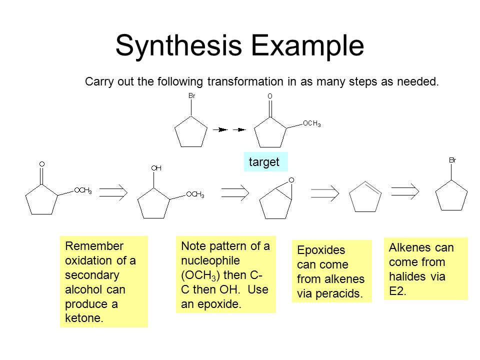 Synthesis Example Carry out the following transformation in as many steps as needed.