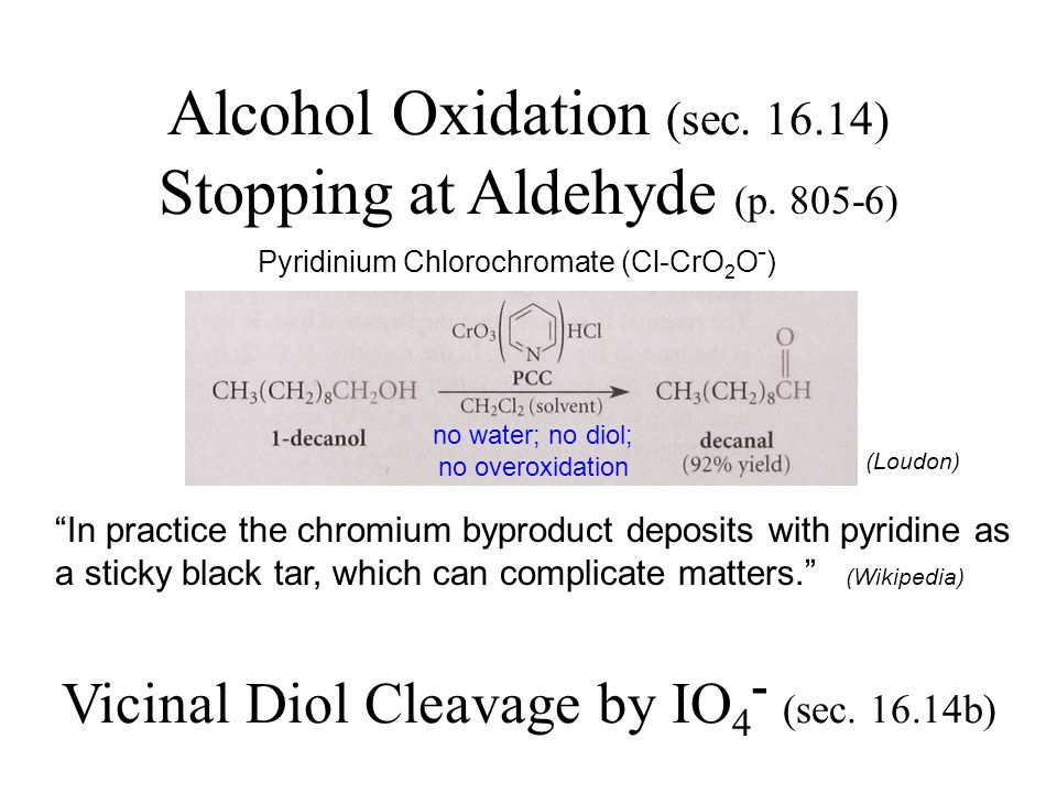 (Loudon) Alcohol Oxidation (sec. 16.14) Stopping at Aldehyde (p.