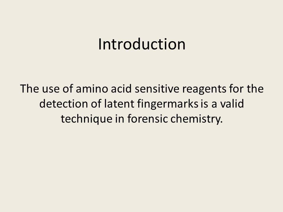 Introduction The use of amino acid sensitive reagents for the detection of latent fingermarks is a valid technique in forensic chemistry.