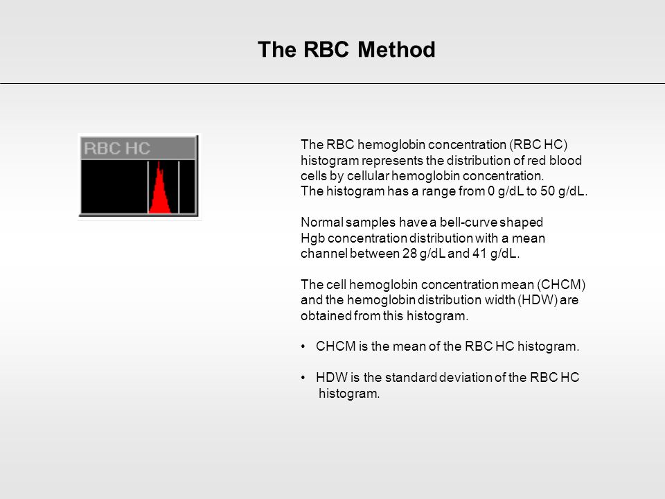 The RBC hemoglobin concentration (RBC HC) histogram represents the distribution of red blood cells by cellular hemoglobin concentration. The histogram