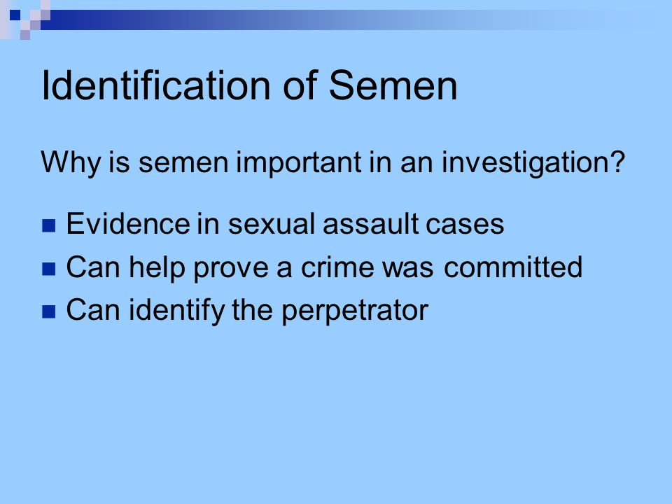Identification of Semen Seminal Acid Phosphatase Method (Brentamine Fast Blue Test) :  Substrate  Chromogen (color changing reagent)  Seminal acid phosphatase (in semen) SAP reacts with substrate.