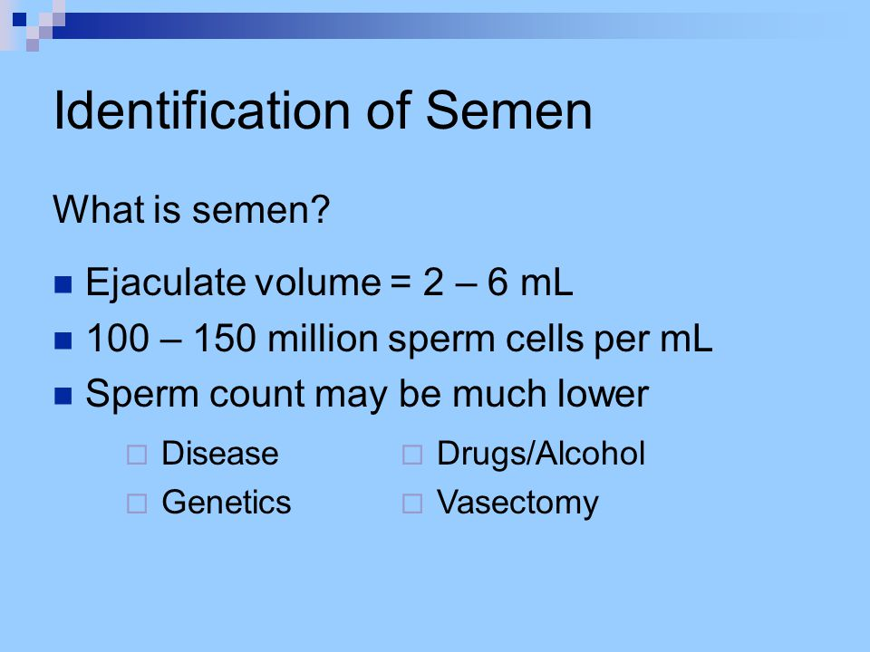 Identification of Semen Seminal Acid Phosphatase Method for Large Areas (Brentamine Fast Blue) :  Lay large strips of filter paper over area  Mark paper and item so paper can be replaced after test  Spray with water and firmly press  Remove and spray paper with reagent  Positive reaction is a purple color