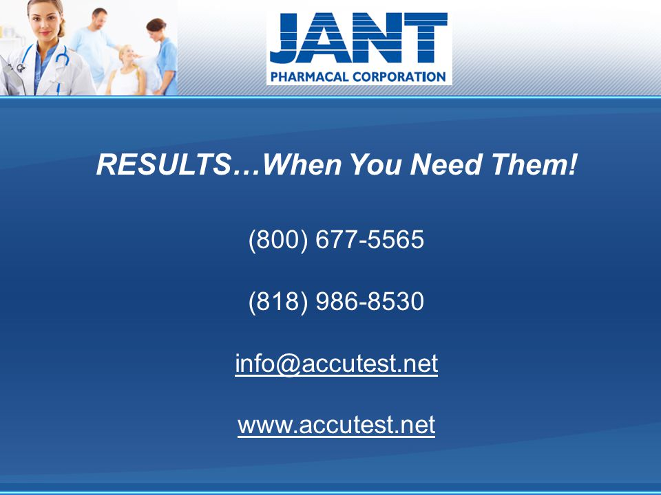 RESULTS…When You Need Them! (800) 677-5565 (818) 986-8530 info@accutest.net www.accutest.net
