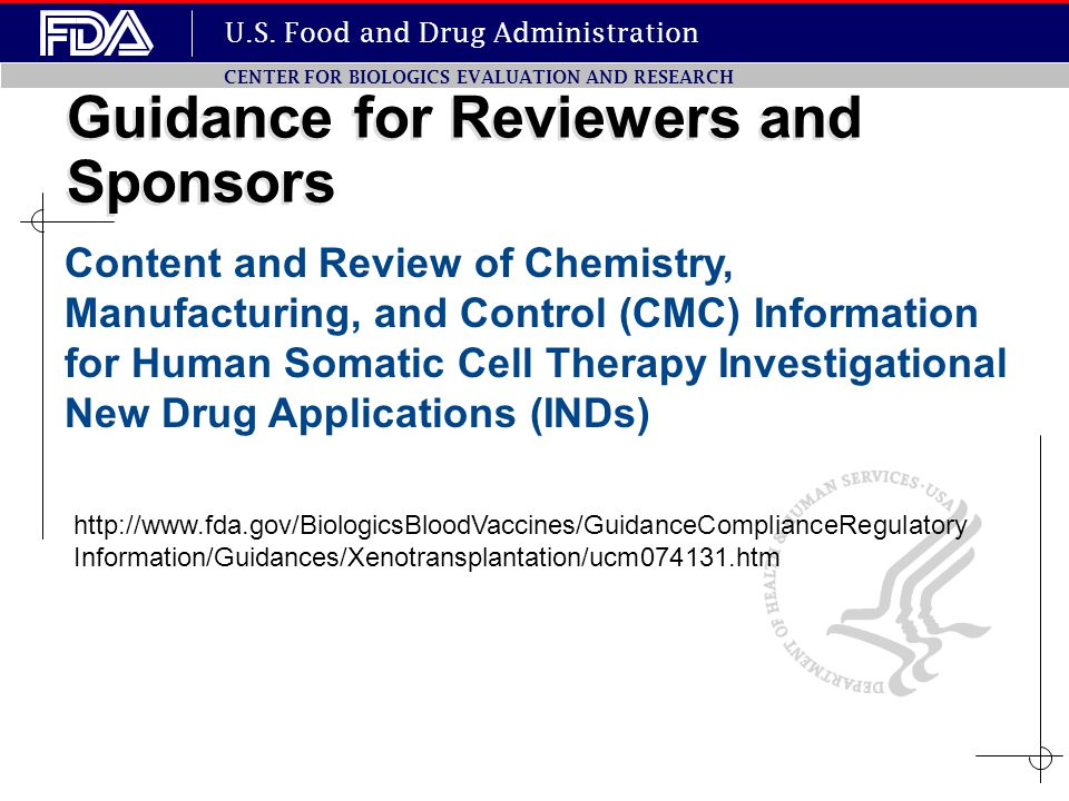 U.S. Food and Drug Administration CENTER FOR BIOLOGICS EVALUATION AND RESEARCH Guidance for Reviewers and Sponsors http://www.fda.gov/BiologicsBloodVa