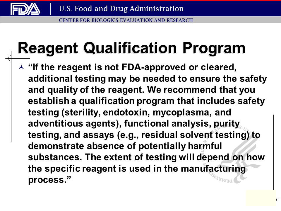 "U.S. Food and Drug Administration CENTER FOR BIOLOGICS EVALUATION AND RESEARCH Reagent Qualification Program ""If the reagent is not FDA-approved or cl"