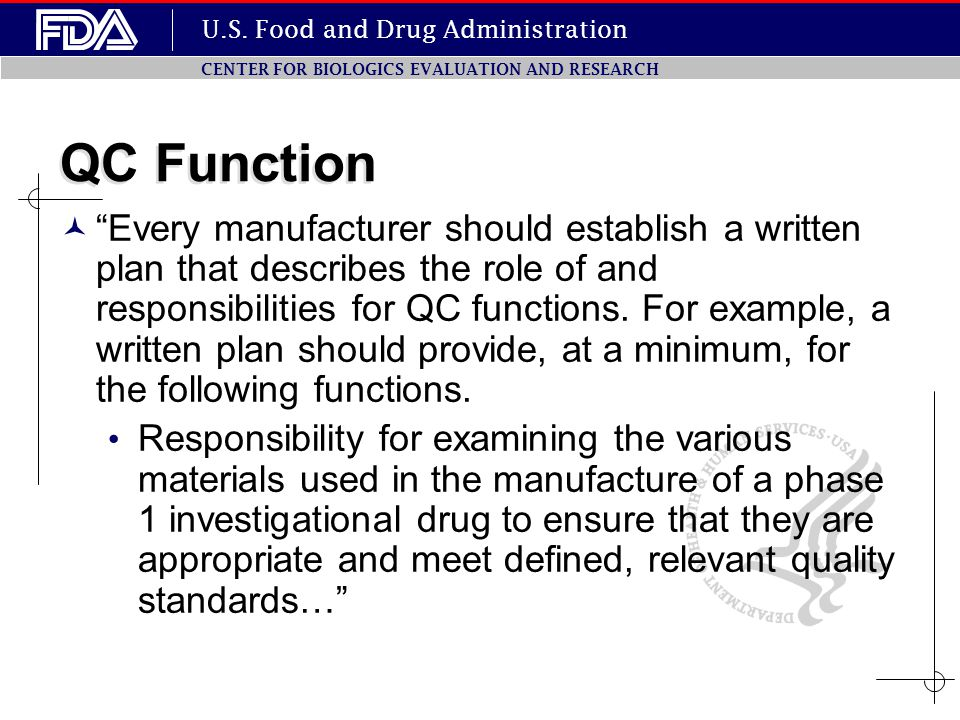 "U.S. Food and Drug Administration CENTER FOR BIOLOGICS EVALUATION AND RESEARCH QC Function ""Every manufacturer should establish a written plan that de"