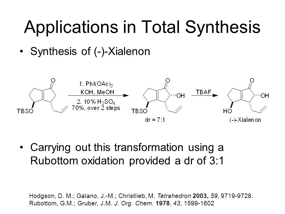 Applications in Total Synthesis Synthesis of (-)-Xialenon Carrying out this transformation using a Rubottom oxidation provided a dr of 3:1 Hodgson, D.