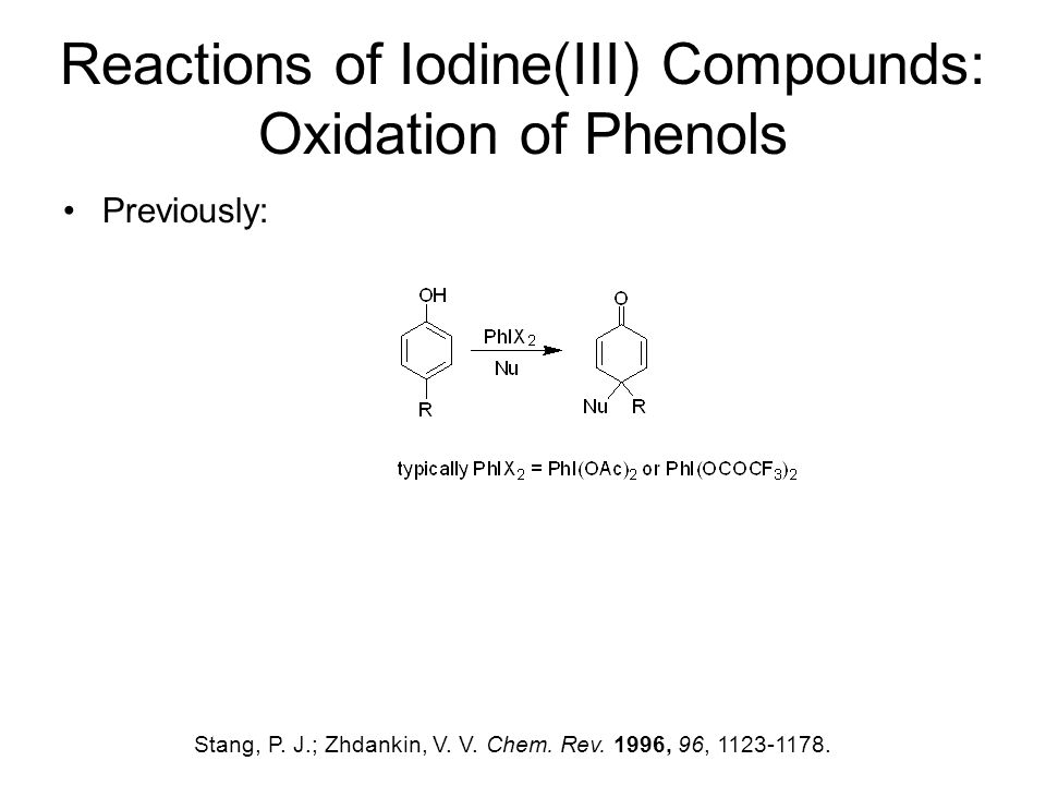 Reactions of Iodine(III) Compounds: Oxidation of Phenols Previously: Stang, P.